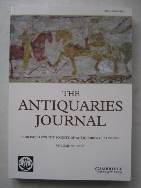 The Antiquaries Journal :Being The Journal of the Society of Antiquaries of London, Vol. 92, Various