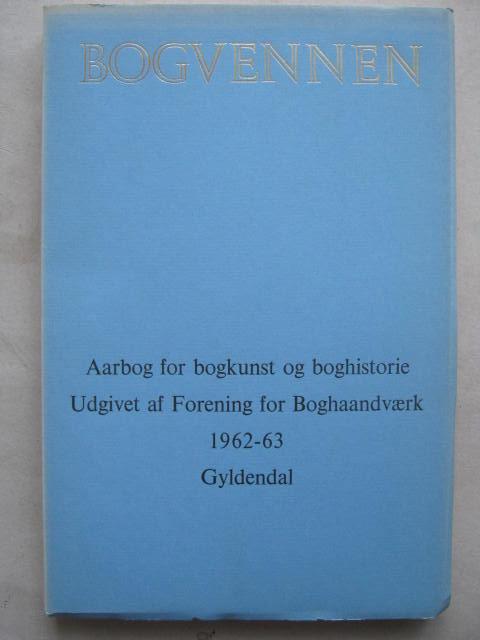 Bogvennen :Arbog for bogkunst og boghistorie Udgivet af Forening for Boghaandvaerk med stotte af Ny Carlsbergfondet, Dahl S