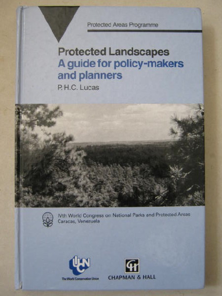 Protected Landscapes :A guide for policy-makers and planners, Lucas, P. H. C. ;
