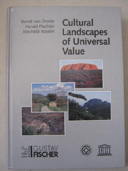 Cultural Landscapes of Universal Value :Components of a Global Strategy, von Droste, Bernd ;et al (eds)