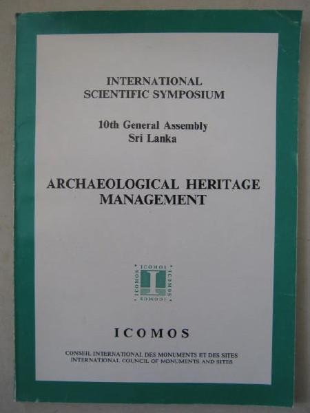 Archaeological Heritage Management :International Scientific Symposium, 10th General Assembly, Sri Lanka, Prematilleke, P L ;(editor in chief)