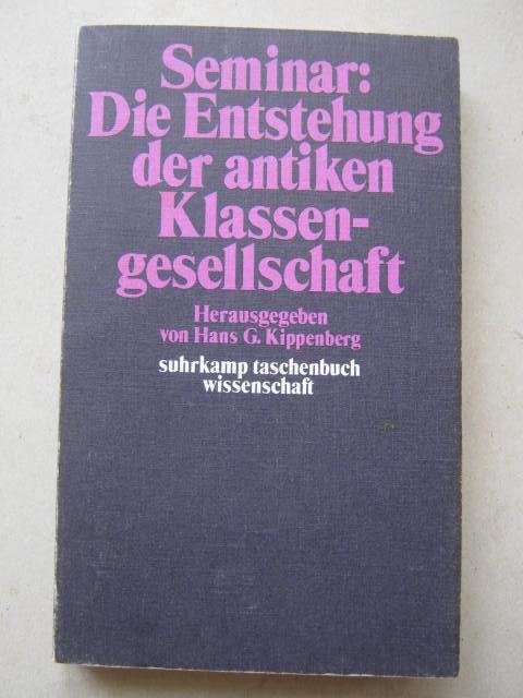 Seminar :Die Entstehung der antiken Klassengesellschaft, Kippenberg, Hans G. ;(ed)