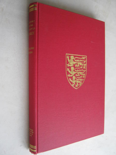 A HISTORY OF THE COUNTY OF ESSEX, VOLUME VII (Victoria County History) :, Powell W R (ed)