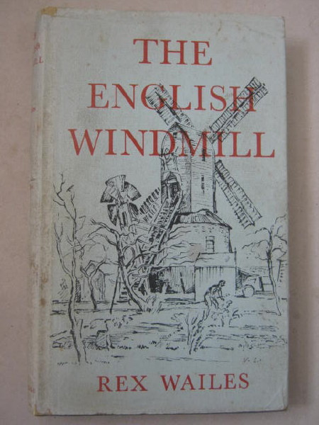 The English Windmill :, Wailes, Rex ;