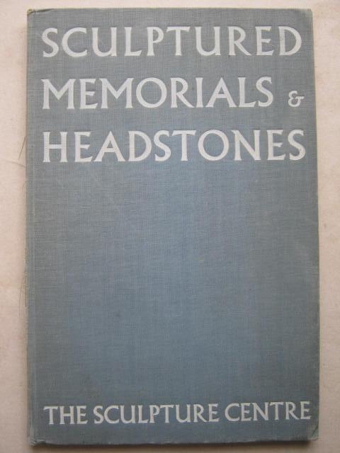 Sculptured memorials and headstones :designed and carved in scuptors' studios in British stones, The Sculpture Centre