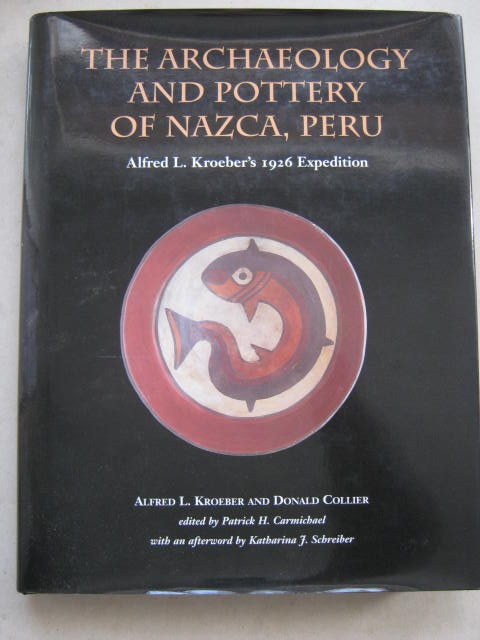 The Archaeology and Pottery of Nazca, Peru :Alfred L. Kroeber's 1926 Expedition, Kroeber A L & Collier D ;
