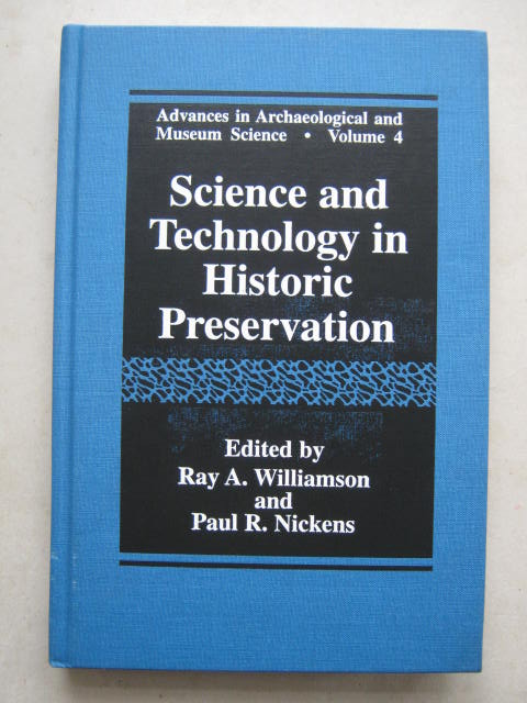 Science and Technology in Historic Preservation :, Williamson R A & Nickens P R