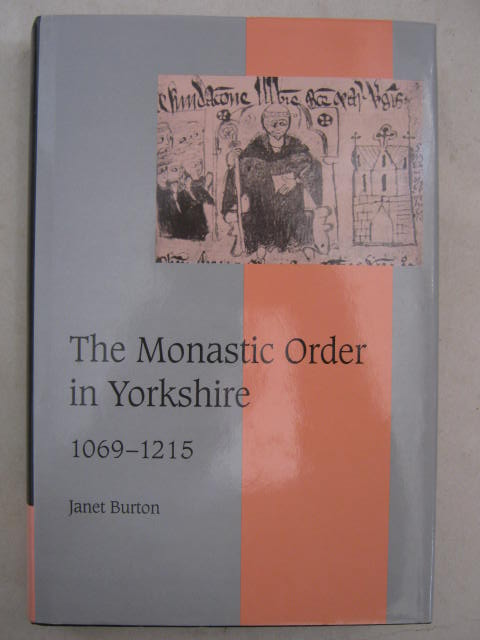 The Monastic Order in Yorkshire, 1069-1215 :, Burton, Janet ;