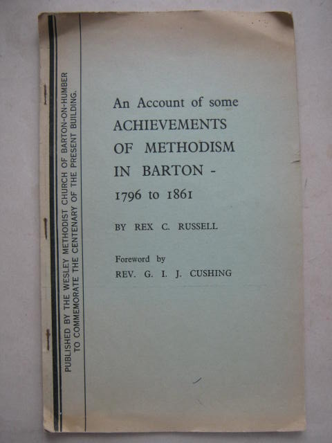 An Account of some Achievements of Methodism in Barton - 1796 to 1861 :, Russell, Rex C. ;