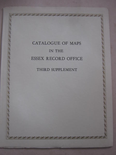 Catalogue of Maps in the Essex Record Office :Third Supplement, Emmison, F. G. ;(ed)