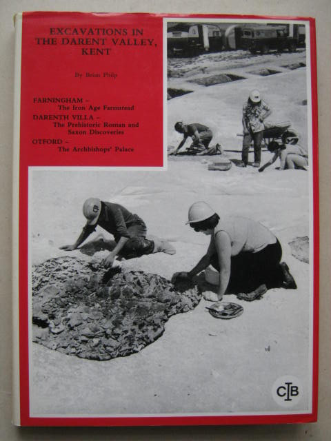 Excavations in the Darent Valley, Kent :, Philp, Brian ;