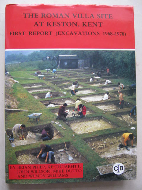 The Roman Villa site at Keston, Kent :First Report (Excavations 1968-1978), Philp, Brian ;(et al)