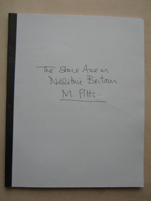 The Stone Axe in Neolithic Britain :, Pitts, Michael ;