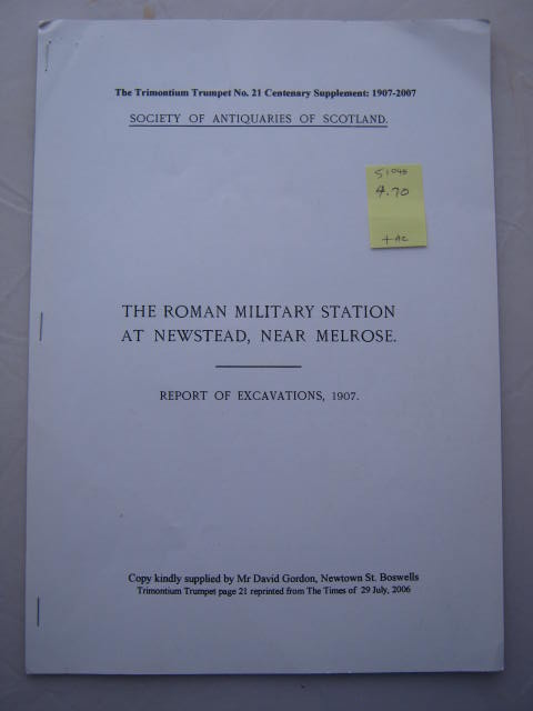The Roman Military Station at Newstead, Near Melrose. :Report of Excavations, 1907., Society of Antiquaries of Scotland ;