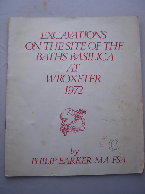 Excavations on the Site of the Baths Basilica at Wroxeter 1972 :An Interim Report, Barker, Philip ;