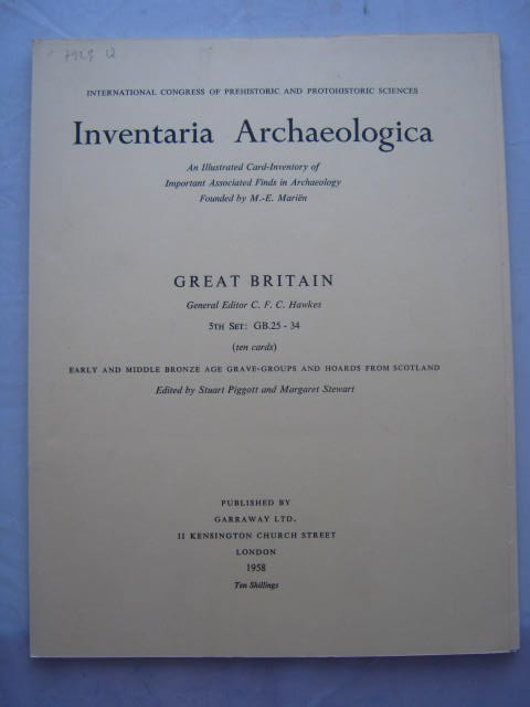 Inventaria Archaeologica - An Illustrated Card-Inventory of Important Associated Finds in Archaeology Founded by M. E. Marien :Great Britain, 5th Set: GB. 25-34, Early and Middle Bronze Age Grave-Groups and Hoards from Scotland, Hawkes, C. F. C. ;(et al eds)