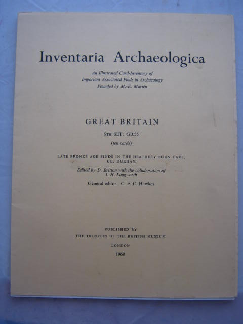 Inventaria Archaeologica - An Illustrated Card-Inventory of Important Associated Finds in Archaeology Founded by M. E. Marien :Great Britain, 9th Set: GB. 55, Late Bronze Age Finds in the Heathery Burn Cave, Co. Durham, Britton, D. ;(et al eds)