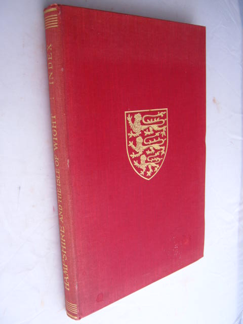 Index to the Victoria History of Hampshire and the Isle of Wight :, Page, William ;(ed)