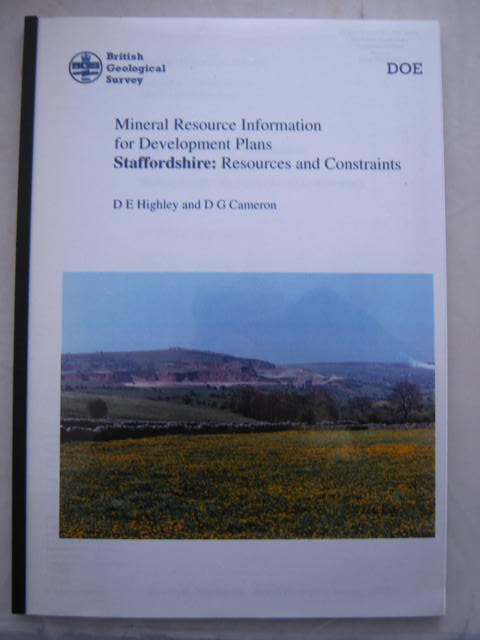 Mineral Resource Information for Development Plans :Staffordshire: Resource and Contraints, Highley, D. E. ;Cameron, D. G.