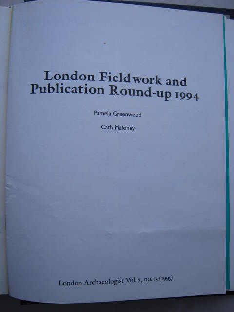 The London Archaeologist, 1995, Vol. VII, No. 13 :London Fieldwork and Publication Round-up 1994, Greenwood, Pamela ;Maloney, Cath