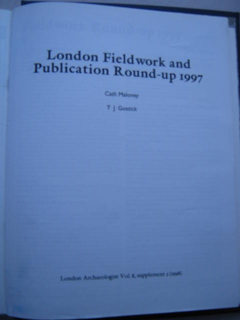 The London Archaeologist, 1998, Vol. VIII, Supplement 3 :London Fieldwork and Publication Round-up 1997, Maloney, Cath ;Gostick, T. J.