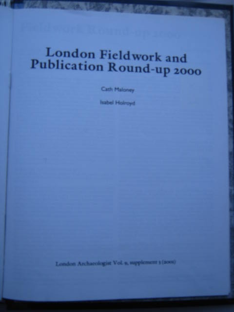 The London Archaeologist, 2001, Vol. IX, Supplement 3 :London Fieldwork and Publication Round-up 2000, Maloney, Cath ;Holroyd, Isabel