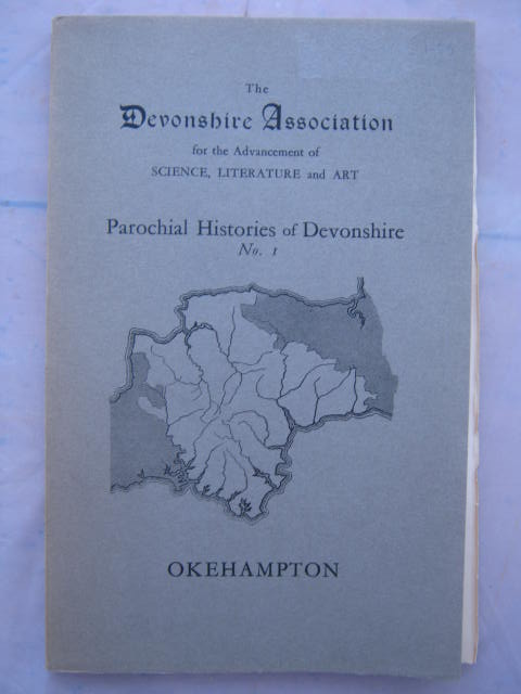 The Devonshire Association for the Advancement of Science, Literature and Art :Parochial Histories of Devonshire No. I, Okehampton, Young, Edward H. ;(ed)