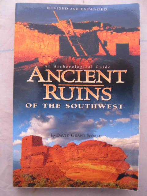 Ancient Ruins of the Southwest :An Archaeological Guide, Noble, David Grant ;