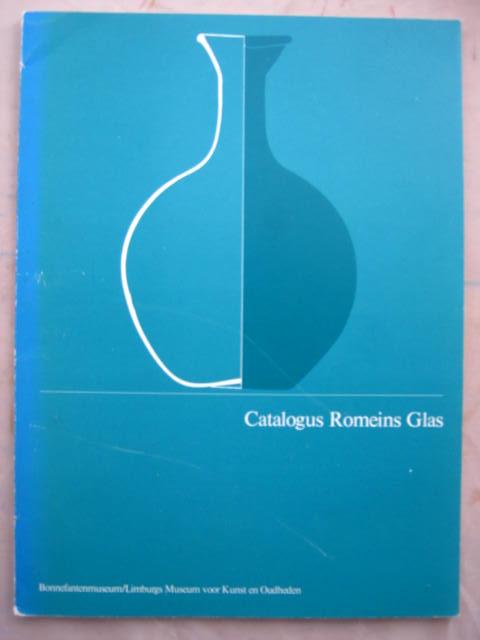 Catalogus van het Romeins Glas :in het Bonnefantenmuseum te Maastricht, Isings, Clasina ;
