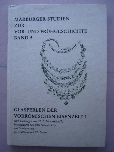 Glasperlen der Vorromischen Eisenzeit I :Marburger Studien zur vor- fruhgeschichte Band 5, Frey, Otto-Herman ;(ed)