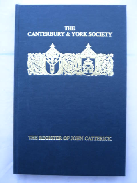 The Register of John Catterick :Bishop of Coventry and Lichfield 1415-1419, Swanson, R. N. ;(ed)