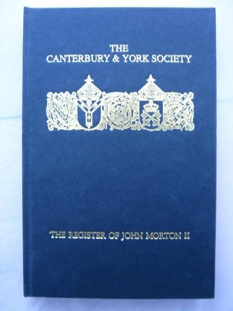 The Register of John Morton :Archbishop of Canterbury 1486-1500, Volume II, Harper-Bill, Christopher ;(ed)