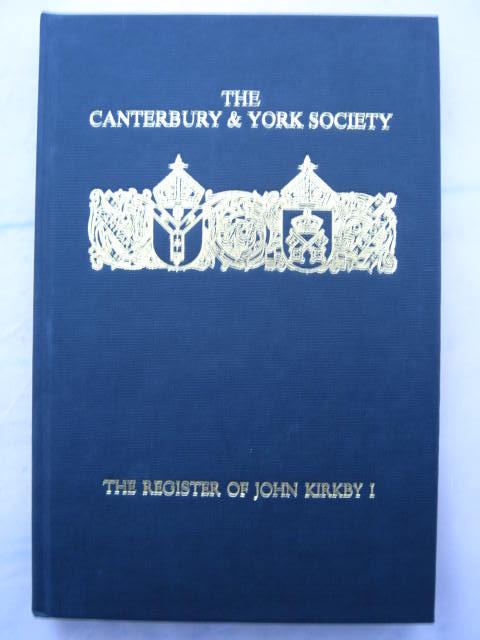 The Register of John Kirkby :Bishop of Carlisle 1332-1352 and the Register of John Ross Bishop of Carlisle, 1325-32, Volume I, Storey, R. L. ;(ed)