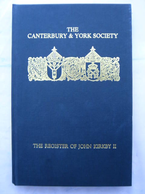 The Register of John Kirkby :Bishop of Carlisle 1332-1352 and the Register of John Ross Bishop of Carlisle, 1325-32, Volume II, Storey, R. L. ;(ed)