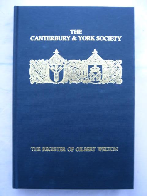The Register of Gilbert Welton :Bishop of Carlisle 1353-1362