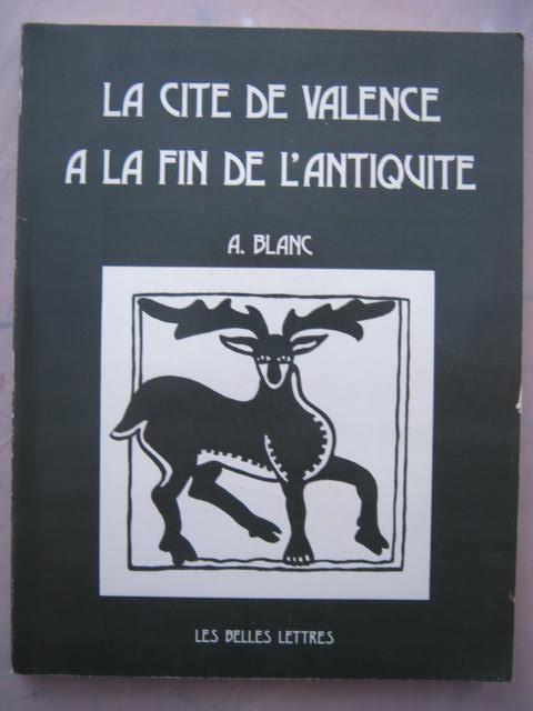 La Cite de Valence a la fin de l'Antiquite :