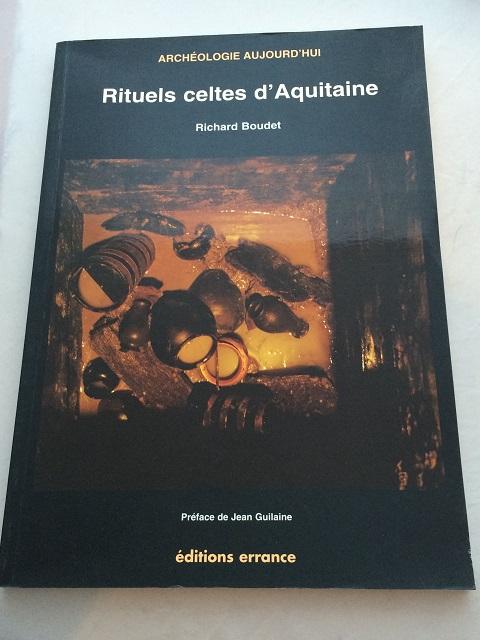 Rituels Celtes d'Aquitaine :, Boudet, Richard ;