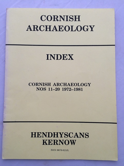 Index to the Cornish Archaeology Nos 11-20 1972-1981 :, Cornwall Archaeological Society ;