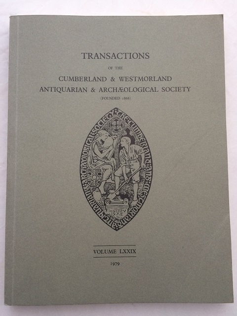 Transactions of the Cumberland & Westmorland Antiquarian & Archaeological Society Vol. LXXIX :, Charlton, J.  ;Hughes, J. (eds)