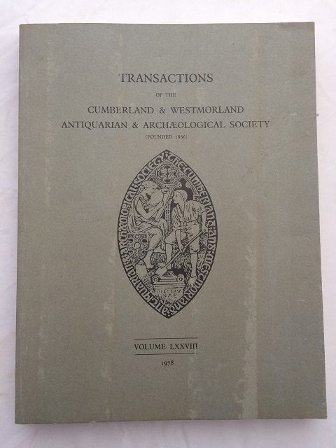 Transactions of the Cumberland & Westmorland Antiquarian & Archaeological Society Vol. LXXVIII :, Harris, A. ;Hughes, J. (eds)