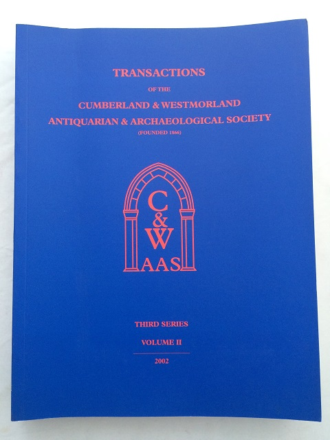 Transactions of the Cumberland & Westmorland Antiquarian & Archaeological Society (Founded 1866). :Volume II.-Third Series., Jones, B. C. ;Wiseman, W. G. (eds)