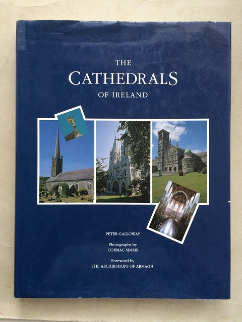 The Cathedrals of Ireland :, Galloway, Peter ;