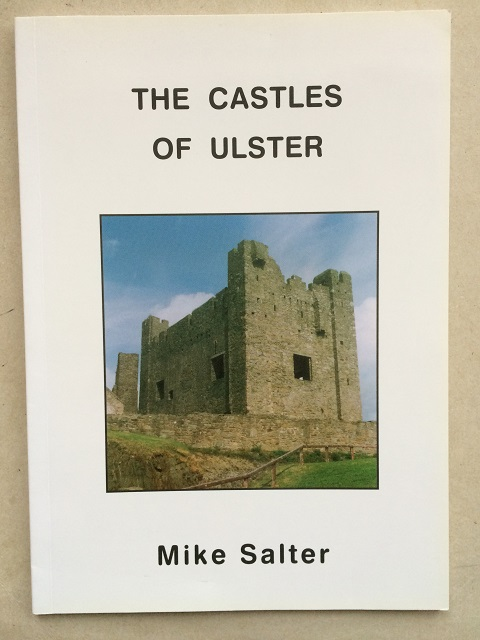 The Castles of Ulster :, Salter, Mike ;