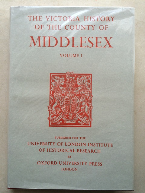 A History of the County of Middlesex, Vol. I :, Cockburn, J. S. ;(et al eds)