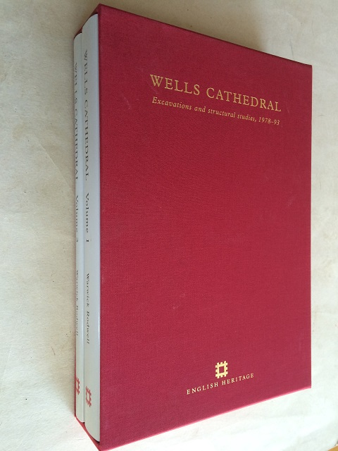 Wells Cathedral :Excavations and structural studies, 1978-93, Volume 1 & 2, Rodwell, Warwick ;