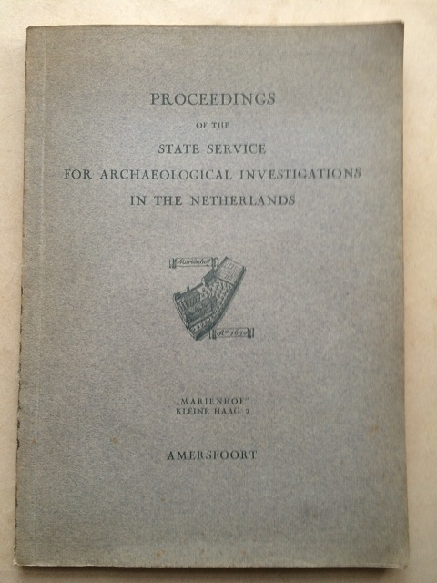"Proceedings of the State Service for Archaeological Investigations 1951-1 :,,Marienhof"""" Klein Haag 2, Wessels, J. G. A. M. ;(ed)"