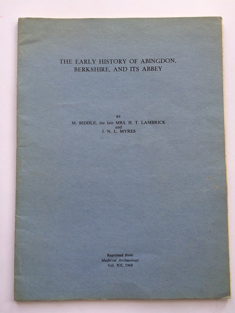 The Early History of Abingdon, Berkshire, and its Abbey :, Biddle M. ;(et al)