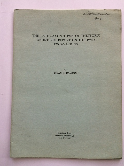 The Late Saxon Town of Thetford :An Interim Report on the 1964-6 Excavations, Davison, Brian K. ;