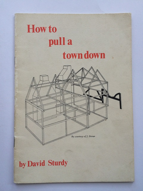 How to pull a town down :A Handbook for Local Councils, Sturdy, David ;
