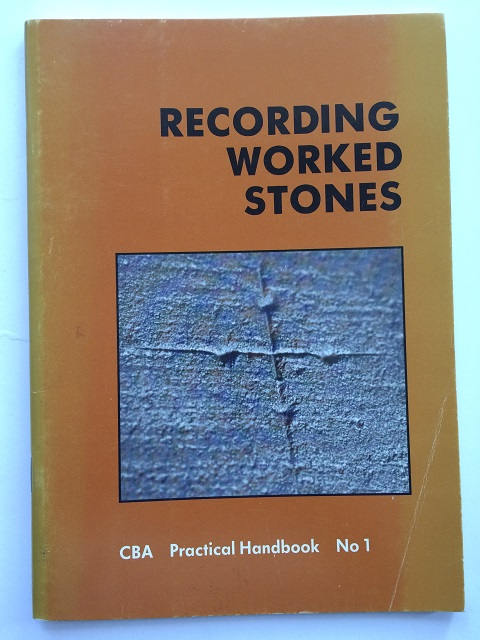 Recording worked stones: a practical guide :Practical Handbooks in Archaeology No. 1, Blagg T. ;(et al)
